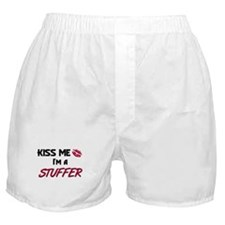Kiss Me I'm a STUFFER Boxer Shorts
