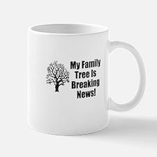 My Family Tree Is Breaking News! Mug Mugs