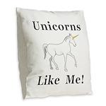 Unicorns Like Me Burlap Throw Pillow