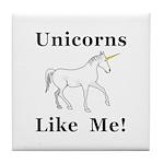 Unicorns Like Me Tile Coaster