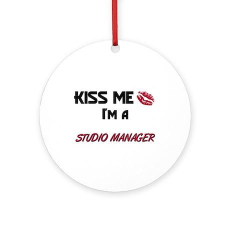 Kiss Me I'm a STUDIO MANAGER Ornament (Round)
