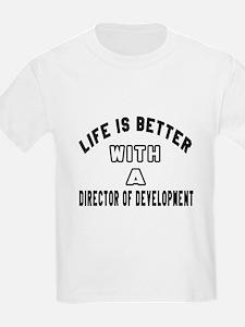 Director of Development Designs T-Shirt