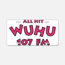 WUHU 107 FM Aluminum License Plate