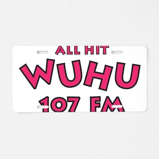 WUHU 107 FM Aluminum License Plate