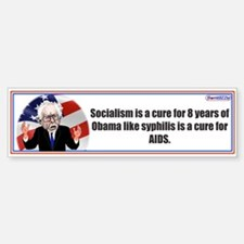Socialism Is A Cure For 8 Years / Bumper Bumper Bumper Sticker