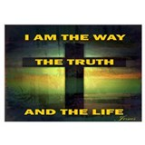 Jesus the way and the truth and the life Posters