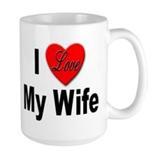 I Love My Wife Mug