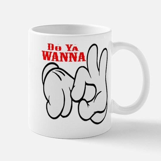 Do Ya Wanna Mug