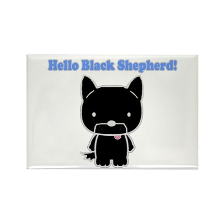 Hello Black Shepherd! Rectangle Magnet