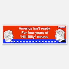 America Isnt Ready For Four Years /bumper Bumper Bumper Sticker
