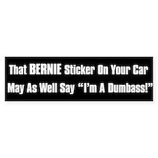 Bernie Dumbass Bumper Bumper Sticker