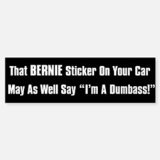 Bernie Dumbass Bumper Bumper Sticker