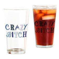 CRAZY BITCH Drinking Glass