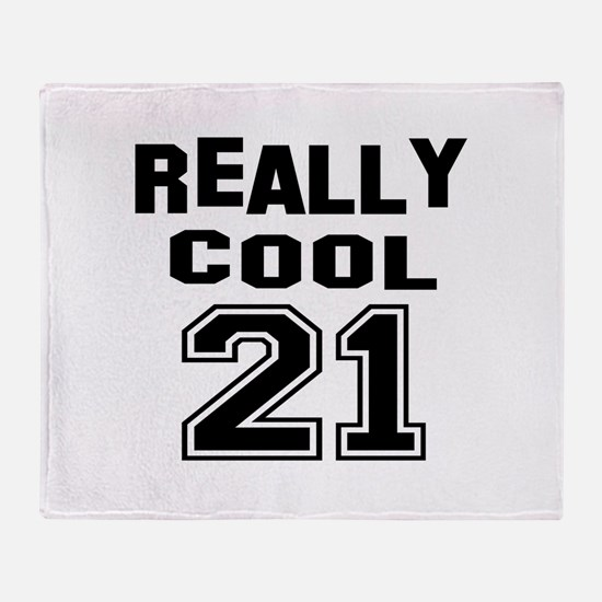 Really Cool 21 Birthday Throw Blanket