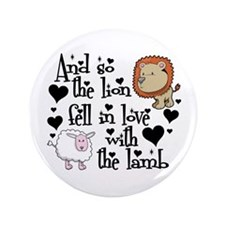 The lion fell in love with the lamb Button