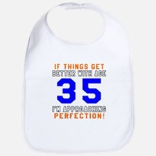 35 I'm Approaching Perfection Birthday Bib
