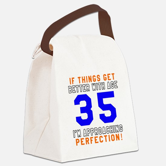 35 I'm Approaching Perfection Bir Canvas Lunch Bag