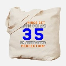 35 I'm Approaching Perfection Birthday Tote Bag