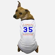 35 I'm Approaching Perfection Birthday Dog T-Shirt