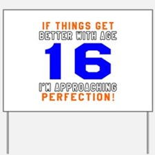 16 I'm Approaching Perfection Birthday D Yard Sign