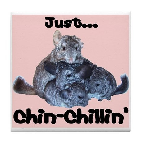 Just Chin-Chillin' Tile Coaster
