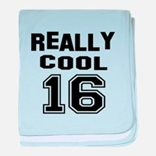Really Cool 16 Birthday Designs baby blanket