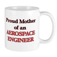 Proud Mother of a Aerospace Engineer Mugs