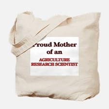 Proud Mother of a Agriculture Research Sc Tote Bag