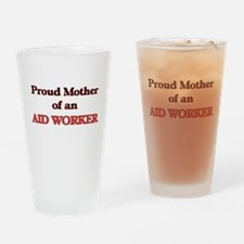 Proud Mother of a Aid Worker Drinking Glass