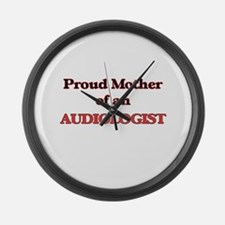 Proud Mother of a Audiologist Large Wall Clock
