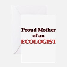 Proud Mother of a Ecologist Greeting Cards