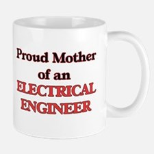 Proud Mother of a Electrical Engineer Mugs