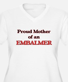 Proud Mother of a Embalmer Plus Size T-Shirt