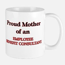 Proud Mother of a Employee Benefit Consultant Mugs