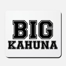BIG KAHUNA Mousepad