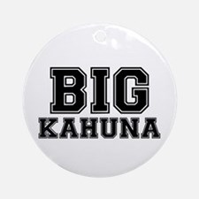 BIG KAHUNA Round Ornament
