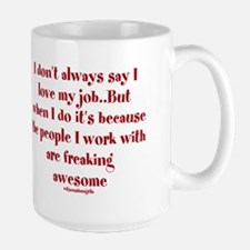 Gifts for Co~Workers ~ I don't always say I love m