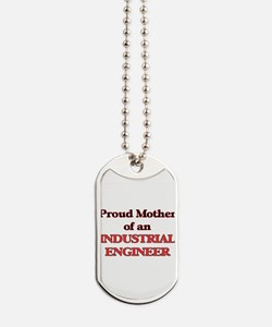Proud Mother of a Industrial Engineer Dog Tags