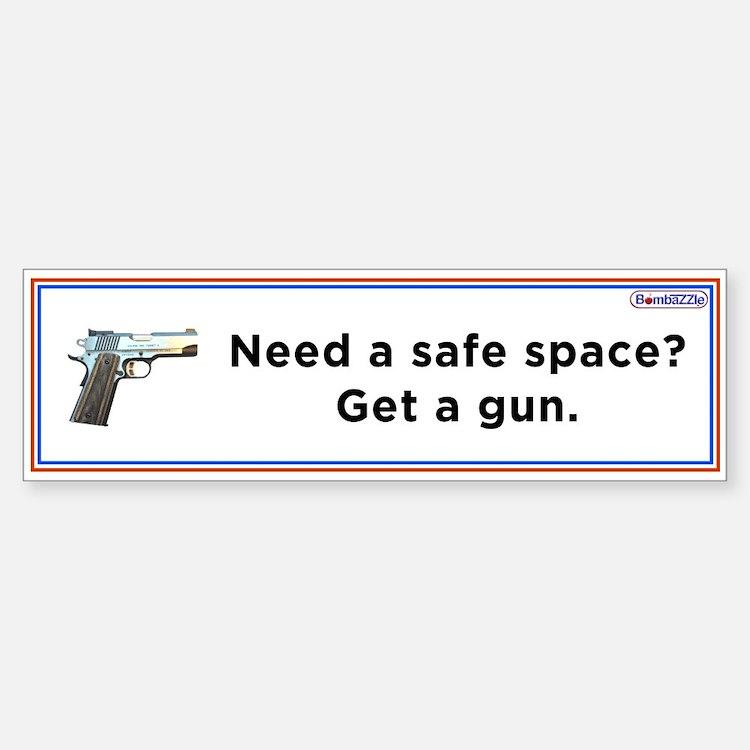 Need A Safe Space - Get A Gun / Bumper Bumper Bumper Sticker