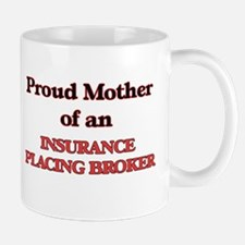 Proud Mother of a Insurance Placing Broker Mugs