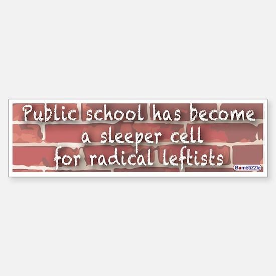 Public School Has Become A Sleeper /bumper Bumper Bumper Sticker