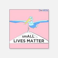 Small Lives Matter / Sticker