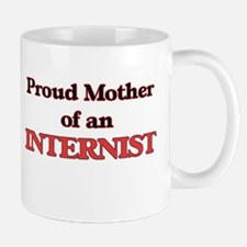Proud Mother of a Internist Mugs