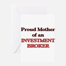 Proud Mother of a Investment Broker Greeting Cards