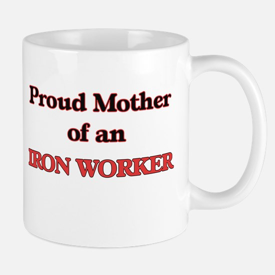 Proud Mother of a Iron Worker Mugs