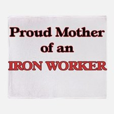 Proud Mother of a Iron Worker Throw Blanket