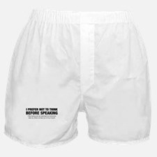 Think Before Speaking Boxer Shorts
