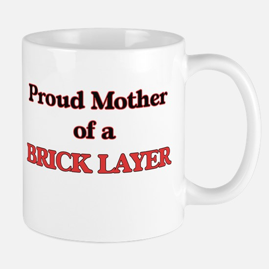 Proud Mother of a Brick Layer Mugs