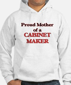Proud Mother of a Cabinet Maker Hoodie