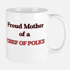 Proud Mother of a Chief Of Police Mugs